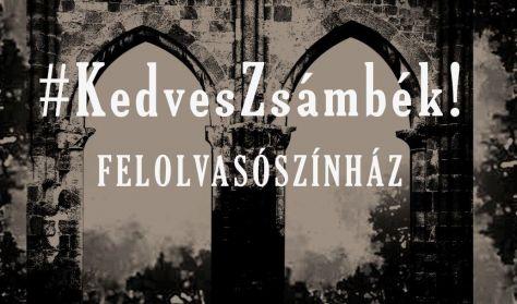 #KedvesZsámbék! - felolvasószínház