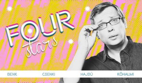 FOUR STARS - Benk, Csenki, Hajdú, Kőhalmi, vendég: Elek Péter