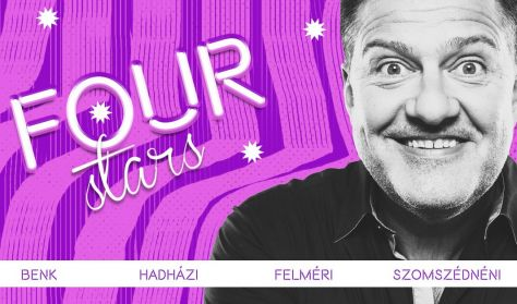 FOUR STARS - Benk, Hadházi, Felméri, Szomszédnéni, vendég: Ács Fruzsina