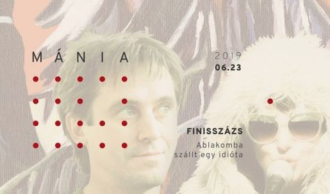 Ablakomba szállt egy idióta - Rutkai Bori és Háy János vizuális koncertje a MÁNIA finisszázson