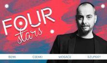 Four stars - Benk, Csenki, Mogács, Szupkay, vendég: Szabó Balázs Máté