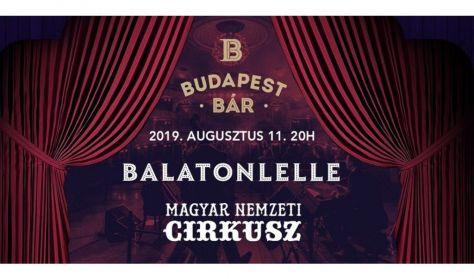 Budapest Bár koncert - cirkusz Balatonlellén