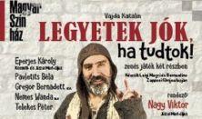 Vajda Katalin: LEGYETEK JÓK, HA TUDTOK