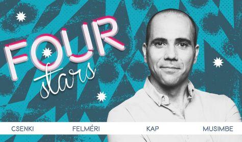 Four stars - Csenki, Felméri, KAP, Musimbe Dennis, vendég: Fülöp Viktor