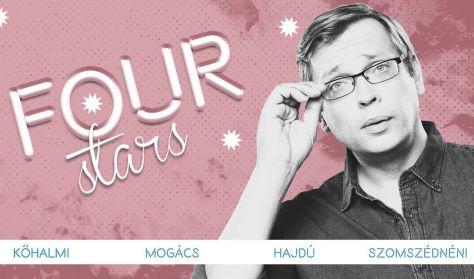 FOUR STARS - Kőhalmi, Mogács, Hajdú, Szomszédnéni, vendég: Ráskó Eszter
