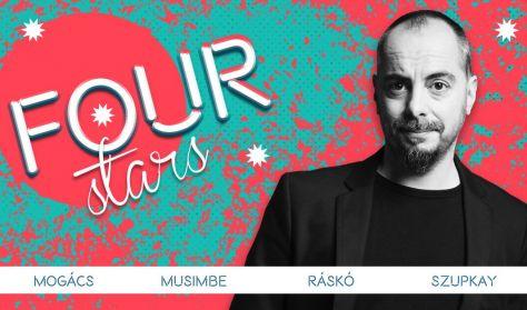 FOUR STARS - Mogács, Musimbe Dennis, Ráskó, Szupkay, vendég: Fülöp Viktor