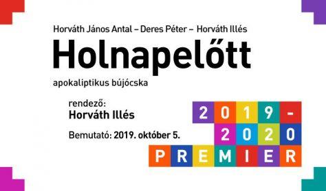 Horváth János Antal – Deres Péter – Horváth Illés: HOLNAPELŐTT