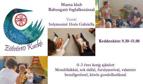 Mama klub Babusgató foglalkozással- Solymosiné Hoós Gabriellával