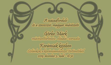 Kerámiák kéjében - Görbe Márk művészettörténész  előadás - sorozata