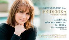 Kinek mondjam el - Friderika Jubileumi koncert