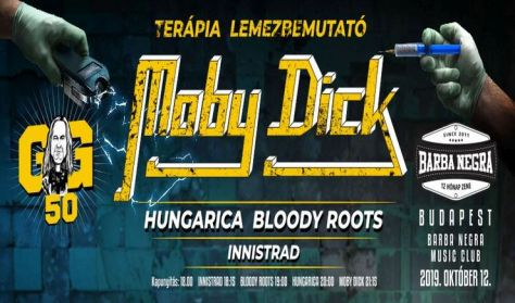 GŐBL 50 - Moby Dick/Hungarica/Bloody Roots