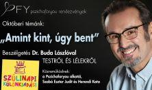 """""""AMINT KINT, ÚGY BENT"""" - Beszélgetés Dr. Buda Lászlóval - PSZICHOFORYOU"""