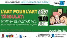 PénteK13 – L'art pour l'art Társulat: Mintha elvágták vol