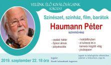 Haumann Péter - Színészet, színház, film, barátok
