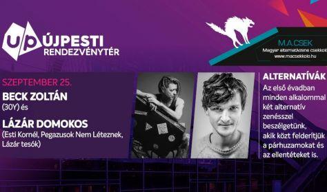Alternatívák - Vendég: Beck Zoltán és Lázár Domokos