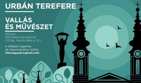 11ek vagyunk - Urbán terefere: Vallás és művészet