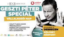 GESZTI PÉTER SPECIAL - VÁLLALKOZÓI NAP - Debrecen