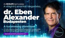 Dr. Eben Alexander: A tudat sorsfordító ereje - A testen túli tudatosság és életcélunk felismerése