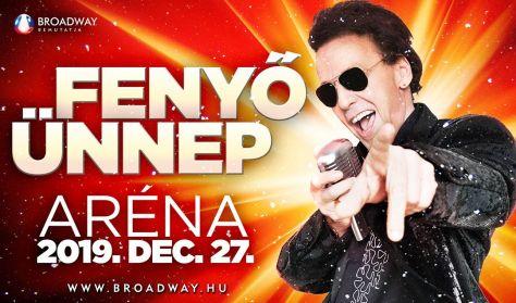 FENYŐ ÜNNEP - Fenyő Miklós koncert Aréna 2019