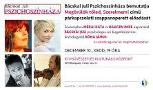 BÁCSKAI JULI PSZICHOSZÍNHÁZA / december