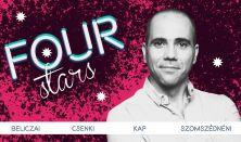 FOUR STARS - Beliczai, Csenki, Kap, Szomszédnéni P.I., vendég: Szabó Balázs Máté