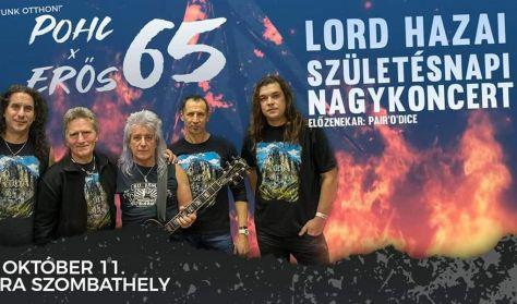 POHL - ERŐS 65, LORD Hazai Születésnapi Nagykoncert