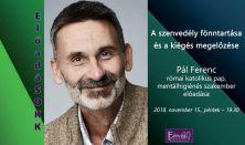 A szenvedély fönntartása és a kiégés megelőzése -  Előadó: Pál Feri atya