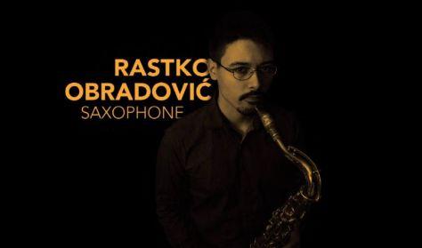 Szaxofonó: Rastko Obradovic Quartet (SRB), Dresch Trió