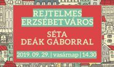 REJTELMES ERZSÉBETVÁROS - Séta Deák Gáborral