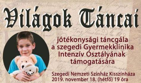 VILÁGOK TÁNCAI - jótékonysági táncgála a szegedi Gyermekklinika Intenzív Osztályának támogatására