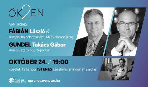 ŐK2EN - Talk-show Istenes Lászlóval - Vendég: Gundel-Takács Gábor és Fábián László