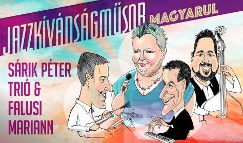 Sárik Péter Trió&Falusi Mariann:Jazzkívánságműsor