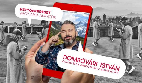 Kettőskereszt vagy amit akartok - Dombóvári István önálló estje, műsorvez.: Bellus István