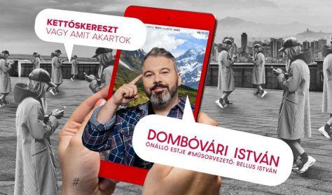 Kettőskereszt, vagy amit akartok - Dombóvári István önálló estje