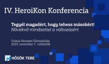 IV. HeroiKon Konferencia - Tegyél magadért, hogy tehess másokért! Növekvő mindsettel a változásért
