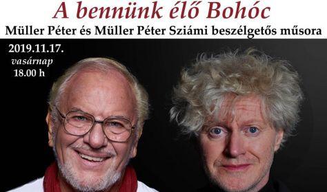 A bennünk élő Bohóc - Müller Péter és Müller Péter Sziámi beszélgetős műsora