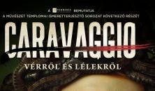 A művészet templomai - Caravaggio - Vérről és lélekről