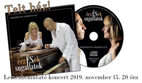 """""""érzÉSek és sugallatok"""" Kerecsényi Éva és Mohácsi  Attila lemezbemutató koncertje"""