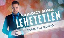 LEHETETLEN - Hajnóczy Soma kétszeres bűvészvilágbajnok estje