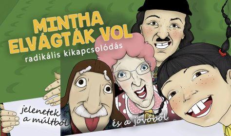 L'ART POUR L'ART TÁRSULAT: MINTHA ELVÁGTÁK VOL / Debrecen
