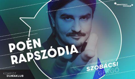 Poén rapszódia - Szobácsi Gergő önálló estje, vendég: Szabó Balázs Máté