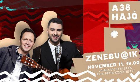 ZENEBU@IK - Janklovics Péter és Elek Péter közös estje