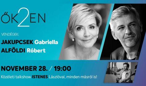 ŐK2EN - Talk-show Istenes Lászlóval - Vendég: Alföldi Róbert és Jakupcsek Gabriella
