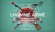 L'homme armé – 70 éves a Honvéd Férfikar