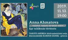 """Anna Ahmatova """"...valahol valami történik velem..."""""""