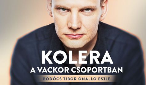 Kolera a Vackor csoportban - Bödőcs Tibor önálló estje, előzenekar: Tóth Edu