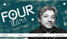 Four stars - Badár, Benk, Hajdú, Szupkay, vendég: Fülöp Viktor