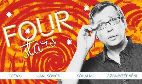 Four stars - Csenki, Janklovics, Kőhalmi, Szomszédnéni, vendég: Elek Péter