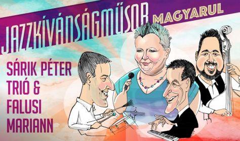 SÁRIK Péter Trió és FALUSI Mariann - Jazzkívánságműsor