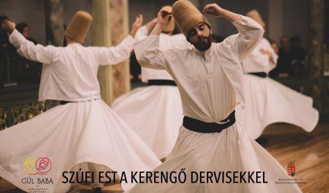 Szufi est a kerengő dervisekkel - Sufi Night with the Whirling Dervish